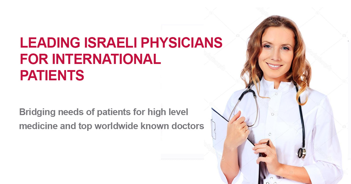 Best Israeli physicians and top worldwide known doctors for international patients